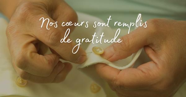 Nos cœurs sont remplis de gratitude